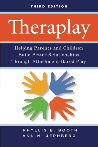 Theraplay: Helping Parents And Children Build Better Relationships Through Attachment-Based Play front-18117
