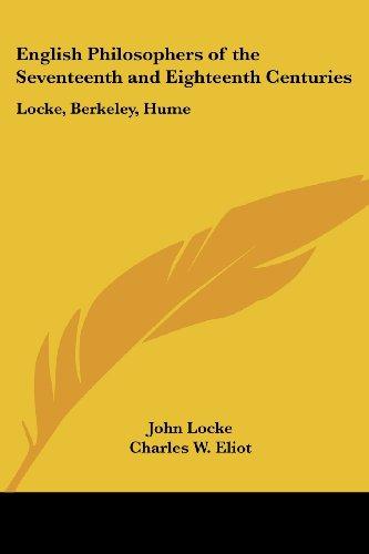 English Philosophers of the Seventeenth and Eighteenth Centuries: Locke, Berkeley, Hume: Part 37 Harvard Classics