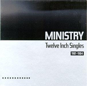 Ministry - Twelve Inch Singles - Zortam Music