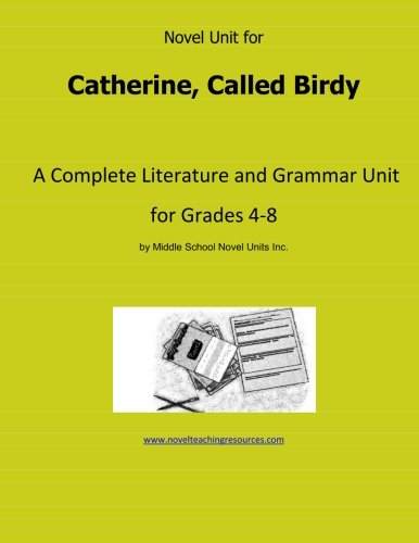 Novel Unit for Catherine, Called Birdy: A Complete Literature and Grammar Unit for Grades 4-8