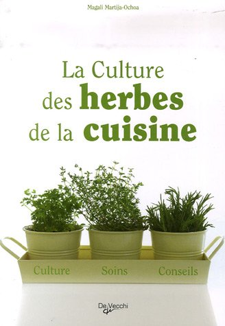 La culture des herbes de la cuisine : culture, soins, conseils
