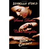 "The Secret Diaries Of Ciara Loughlin: Book I Cardiffvon ""Isabella Ford"""