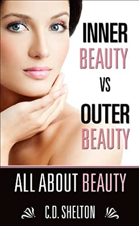 compare and contrast inner and outer beauty essays College links college reviews college essays college articles report abuse home opinion pop culture / trends inner vs outer beauty outer and inner beauty.