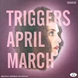 echange, troc April March - Triggers