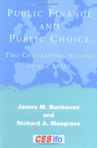 Public Finance and Public Choice: Two Contrasting Visions...