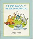 img - for The Baby Blue Cat and the Smiley Worm doll (Trumpet Club Special Edition) book / textbook / text book