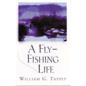 A Fly-Fishing Life William G. Tapply