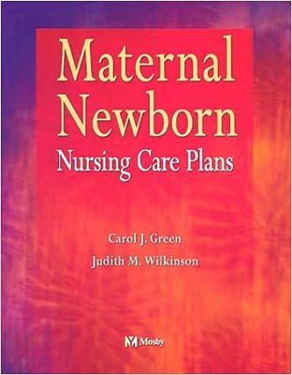 Maternal Newborn Nursing Care Plans, 1e