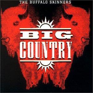 BIG COUNTRY - The Buffalo Skinners - Zortam Music