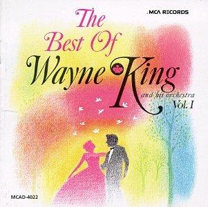 Wayne King - The Best Of Wayne King & His Orchestra Vol. 1 - Zortam Music