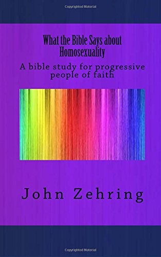 What the Bible Says about Homosexuality: A bible study for progressive people of faith