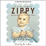 A Girl Named Zippy: Growing Up Small in Mooreland, Indiana | Haven Kimmel
