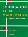 11-14 Mathematics: Foundation Level: Revision and Practice (11-14 Mathematics: Revision & Practice) (0199147809) by Smith, Ken
