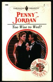 Too Wise to Wed?, PENNY JORDAN