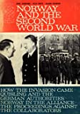 img - for Norway and the Second World War: How the Invasion Came - Quisling and the German Authorities - Norway in the Alliance - The Proceedings Against the Collaborators book / textbook / text book