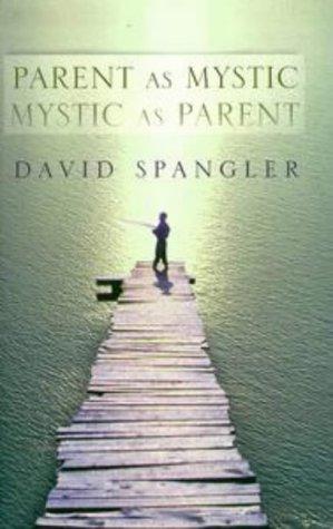 Parent As Mystic Mystic As Parent, DAVID SPANGLER