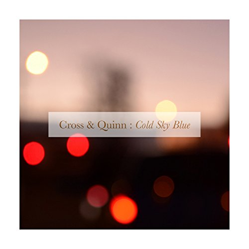 Cross And Quinn - Cold Sky Blue - CD - FLAC - 2016 - NBFLAC Download