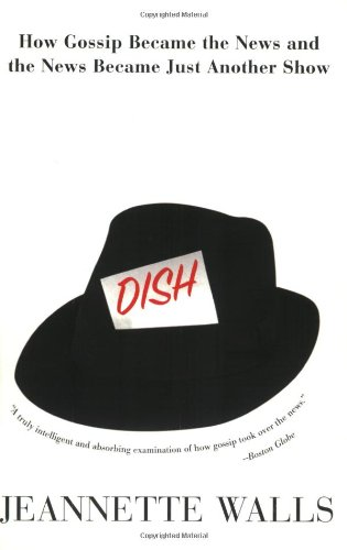 Dish:: How Gossip Became the News and the News Became...