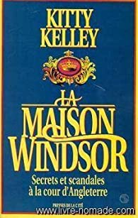 La maison Windsor par Kitty Kelley