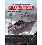 Aircraft Carrier: Graf Zeppelin (Schiffer Military History) (0887402429) by Siegfried Breyer