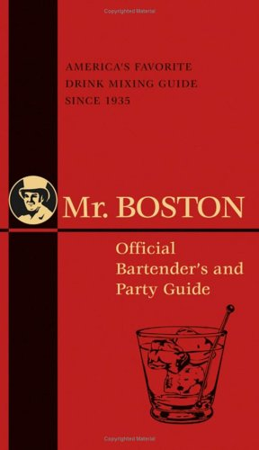 Mr. Boston: Official Bartender's and Party Guide (Mr. Boston: Official Bartender's & Party Guide), Mr. Boston