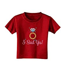 buy Tooloud I Said Yes - Diamond Ring - Color Toddler T-Shirt Dark Red - 3T