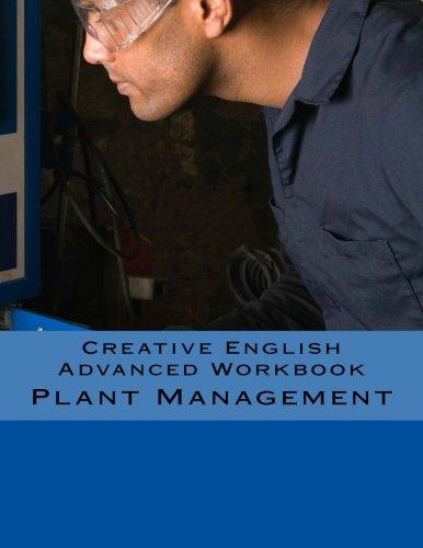 Creative English Advanced Workbook: Plant Management
