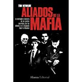 Los aliados de la Mafia: La verdadera historias de los pactos secretos con los aliados en la Segunda Guerra Mundial...