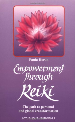 Empowerment Through Reiki: The Path to Personal and Global Transformation (Shangri-La Series)