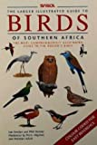 The Larger Illustrated Sasol Guide to Birds of Southern Africa