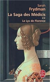 La saga des Médicis : [2] : Le lys de Florence