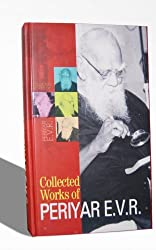 COLLECTED WORKS OF PERIYAR E.V.R.