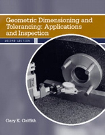 Geometric Dimensioning and Tolerancing: Applications and...