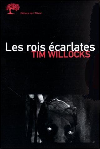 Tim Willocks Les rois écarlates