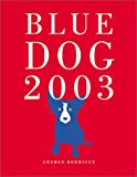 Blue Dog 2003 Engagement Calendar (1584791640) by Rodrigue, George