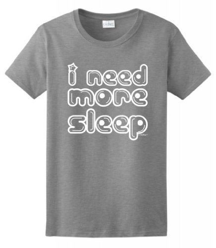 I Need More Sleep Ladies T-Shirt Large Sport Grey