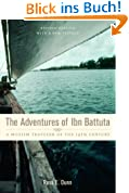 The Adventures of Ibn Battuta: A Muslim Traveler of the Fourteenth Century, Revised Edition, with a New Preface