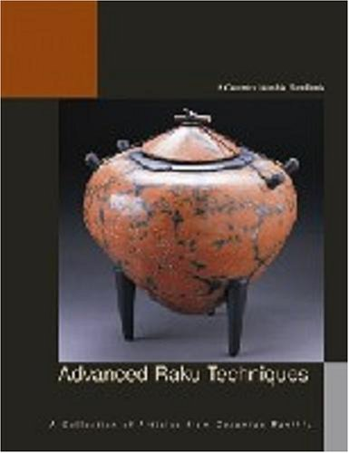 Advanced Raku Techniques: A Collection of Materials from The American Ceramic Society