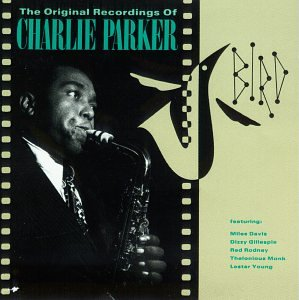 Charlie Parker - Bird: The Original Recordings of Charlie Parker - Zortam Music