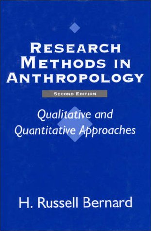 Research Methods in Anthropology: Qualitative and Quantitative Approaches, H. Russell Bernard