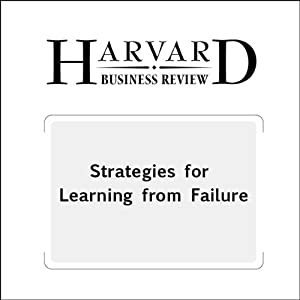 Strategies for Learning from Failure (Harvard Business Review) | [Amy C. Edmondson]