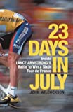 23 Days in July: Inside Lance Armstrong's Record-breaking Victory in the Tour de France (0719567173) by Wilcockson, John