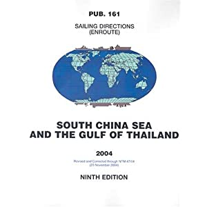 Pub161, 2004 Sailing Directions (Enroute) - South China Sea (9th Edition) N.I.M.A.