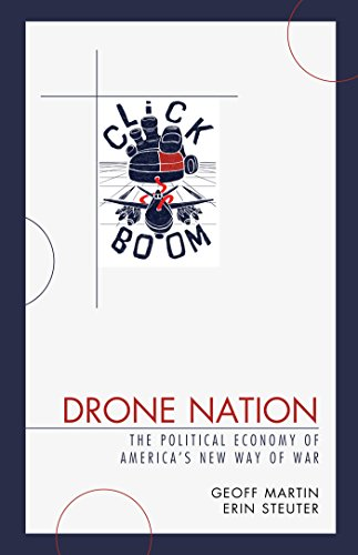 drone-nation-the-political-economy-of-americas-new-way-of-war