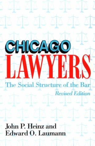 Chicago Lawyers, Revised Edition: The Social Structure of the Bar