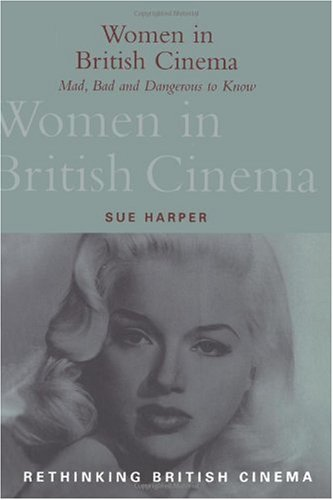 Women In British Cinema: Mad, Bad And Dangerous To Know (rethinking British Cinema) Picture