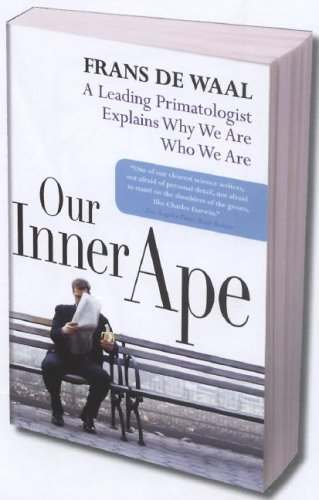 Our Inner Ape: A Leading Primatologist Explains Why We Are Who We Are, Frans De Waal