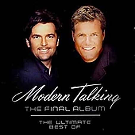 Modern Talking - The Final Album: the Ultimate Best of Modern Talking - Zortam Music