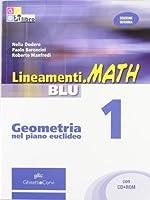 Lineamenti.math blu. Geometria nel piano euclideo. Con espansione online. Per le Scuole superiori. Con CD-ROM: LINEAM.MATH BLU GEOM.1 +CD