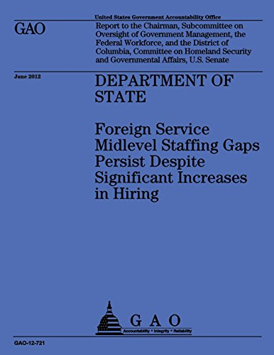 Department of State: Foreign Service Midlevel Staffing Gaps Persist Despite Significant Increases in Hiring